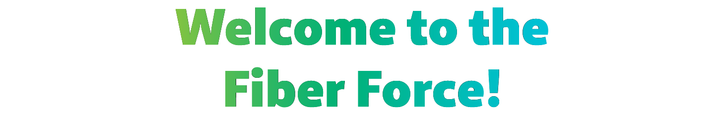 Fiber Force welcome
